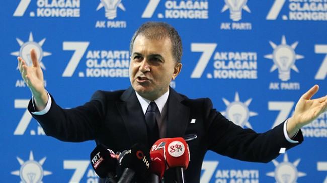 AK Parti Sözcüsü Çelik: 'Baskılarınıza boyun eğmeyip, size geçit vermeyeceğiz'
